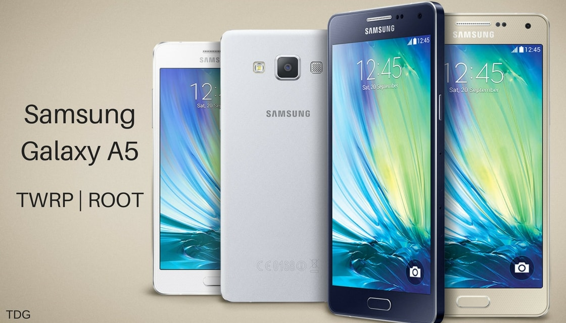 TWRP and Root Galaxy A5