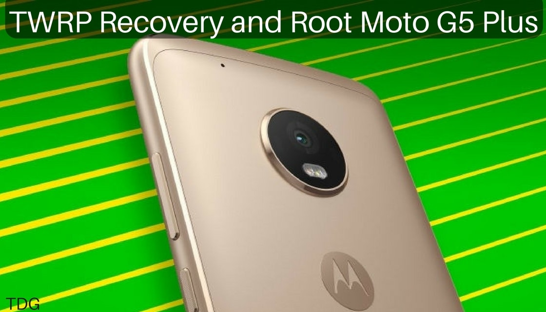 TWRP and Root Moto G5 Plus