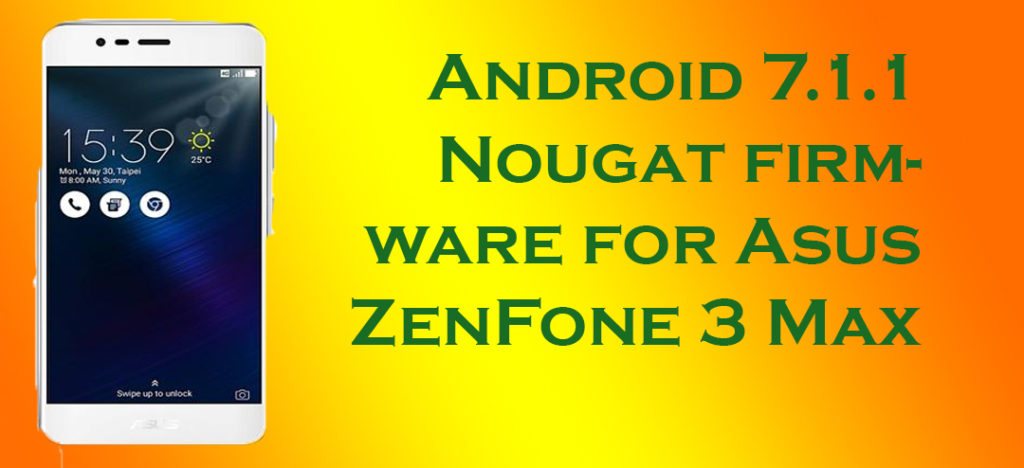 Nougat firmware for Asus ZenFone 3 Max