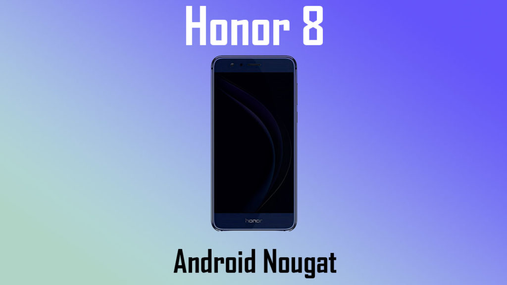 Download Honor 8 B330 Nougat Update [FRD-L02]