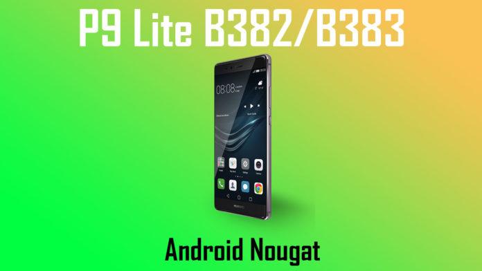 Download Huawei P9 Lite B382/B383 Nougat Update