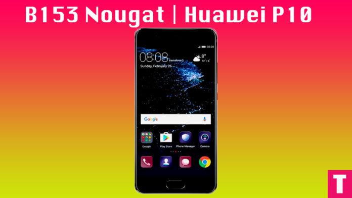 Update Huawei P10 to B153 Nougat Update | VTR-L09