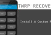 Install Custom ROMs On Android Using TWRP Recovery