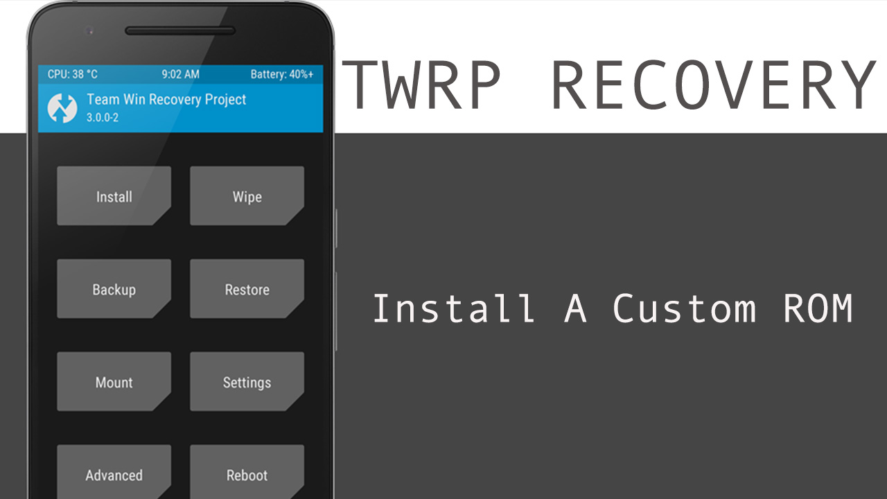 How To Install Custom ROMs On Android Using TWRP Recovery