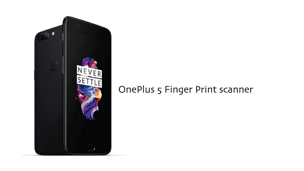 OnePlus 5 Finger Print Scanner