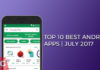 Top 10 Best Android Apps Of July 2017