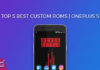 Top 5 Best Custom ROMs For OnePlus 5