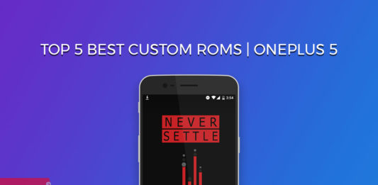 Top 5 Best Custom ROMs For OnePlus 5