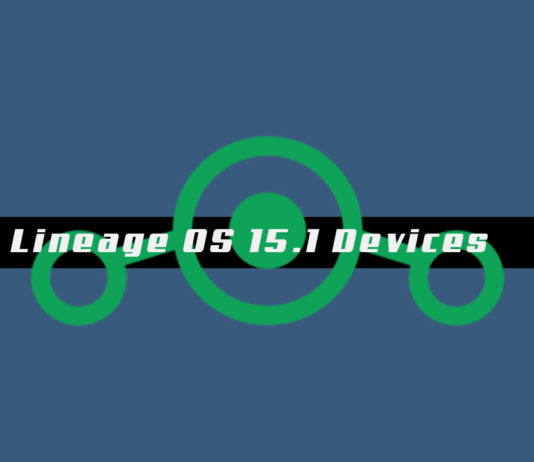 [Android 8.1 Oreo] Lineage OS 15.1 Devices List and Downloads