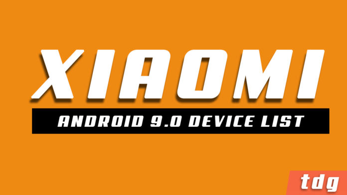 Official List Of Xiaomi Devices Getting Android 9.0 P Update