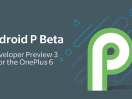 Android P Beta Developer Preview 3 is now available for OnePlus 6