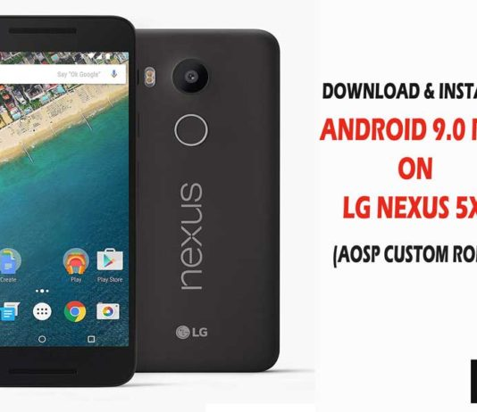 How To Download & Install Android 9.0 Pie on LG Nexus 5X (AOSP ROM)