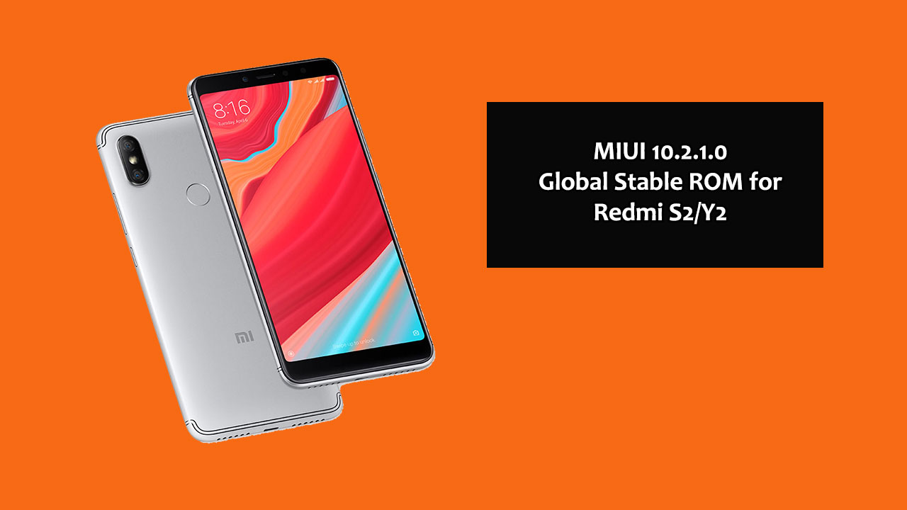 How to Install MIUI 10 2 1 0 Global Stable ROM on Redmi S2